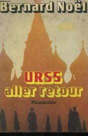 Urss Aller Retour. - Couverture - Format classique