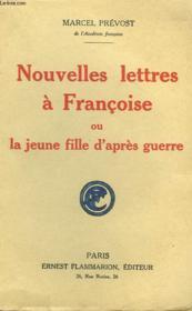Nouvelles Lettres A Francoise Ou La Jeune Fille D'Apres Guerre. - Couverture - Format classique