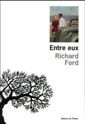Vente  Entre eux  - Richard Ford