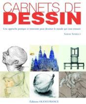 Carnets de dessin ; une approche pratique et innovante pour dessiner le monde qui vous entoure - Couverture - Format classique