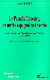 Le paradis terrestre, un mythe espagnol en Océanie ; les voyages de Mendana et de Quiro 1567-1606 - Intérieur - Format classique
