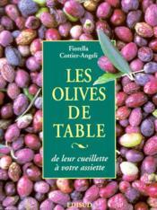 Olives De Table De Leur Cueillette A Votre Assiette (Les) - Couverture - Format classique