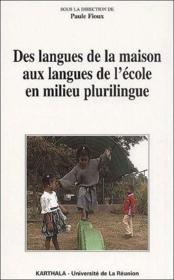 Des langues de la maison aux langues de l'école en milieu plurilingue - Couverture - Format classique