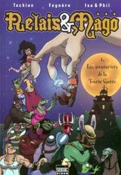 Relais Et Mago T.1 ; Les Aventuriers De La Tourte Sacree - Intérieur - Format classique