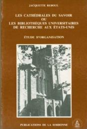 Les cathédrales du savoir ou les bibliothèques universitaires de recherche aux Etats-Unis - Couverture - Format classique