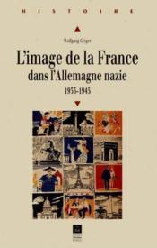 L'image de la France dans l'Allemagne nazie 1933-1945 - Couverture - Format classique