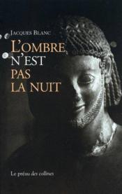 L'Ombre N'Est Pas La Nuit - Couverture - Format classique
