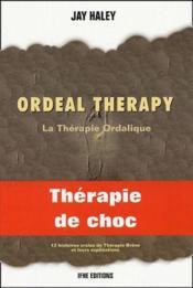 Ordeal therapy ; la thérapie ordalique - Couverture - Format classique