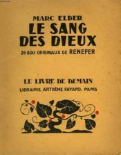 Le Sang Des Dieux. 26 Bois Originaux De Renefer. Le Livre De Demain N° 207. - Couverture - Format classique