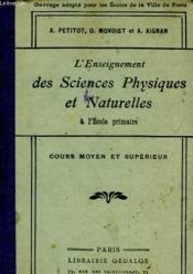 L'Enseignement Des Sciences Pysiques Et Naturelles A L'Ecole Primaire - Couverture - Format classique