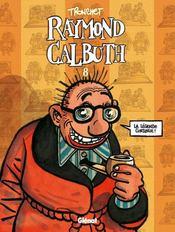 Raymond Calbuth t.8 - Intérieur - Format classique