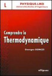 Comprendre La Thermodynamique Niveau Licence Universites Ecoles D'Ingenieurs - Intérieur - Format classique