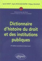 Dictionnaire d'histoire du droit et des institutions publiques (2e édition) - Intérieur - Format classique