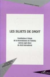 Les sujets de droit ; contribution à l'étude de la reconnaissance de l'individu comme sujet direct du droit international - Couverture - Format classique