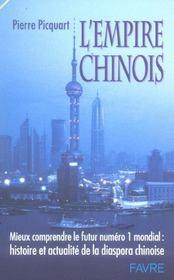 L'Empire chinois ; mieux comprendre le futur n.1 mondial ; histoire et actualite de la diaspora chinoise - Intérieur - Format classique