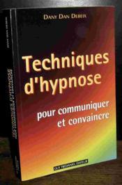 Techniques d'hypnose pour communiquer et convaincre - Couverture - Format classique