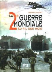 Seconde Guerre Mondiale Au Fil Des Mois (La) - Couverture - Format classique
