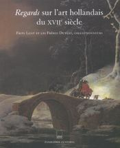 Regards sur l'art hollandais du xvii siecle - Intérieur - Format classique