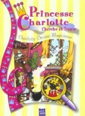 Devient Magicienne Princesse Charlotte - Couverture - Format classique