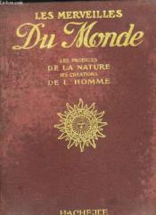Les Merveilles Du Monde. Les Prodiges De La Nature, Les Creations De L Homme. - Couverture - Format classique