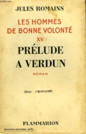 Les Hommes De Bonne Volonte. Tome 15 : Prelude A Verdun. - Couverture - Format classique