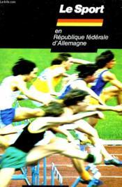 Le Sport En Republique Federale D'Allemangne - Couverture - Format classique