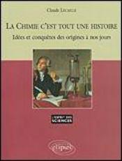 La Chimie C'Est Tout Une Histoire Idees Et Conquetes Des Origines A Nos Jours No36 - Intérieur - Format classique