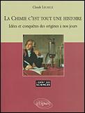 La Chimie C'Est Tout Une Histoire Idees Et Conquetes Des Origines A Nos Jours No36 - Couverture - Format classique
