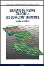 Elements De Theorie Du Signal Les Signaux Deterministes - Intérieur - Format classique