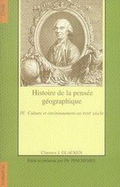 Format ; Histoire De La Pensée Géographique T.4 ; Culture Et Environnement Au Xviii Siècle - Intérieur - Format classique