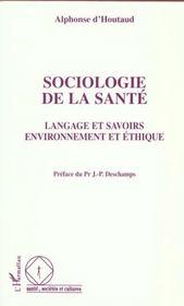 Sociologie De La Sante Langage Et Savoirs Environnemen - Intérieur - Format classique