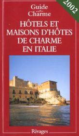 Hotels et maisons d'hotes de charme en italie ; edition 2002 - Couverture - Format classique