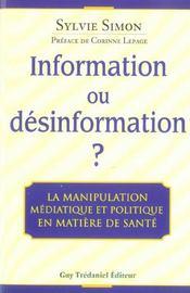 Information Ou Desinformation ; La Manipulation Mediatique Et Politique En Matiere De Sante - Intérieur - Format classique