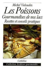 Les Poissons, Gourmandises De Nos Lacs Recettes... - Couverture - Format classique