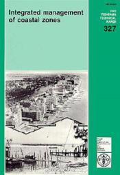 Integrated management of coastal zones ; fao fisheries technical paper n.327 ; reprinted 1994 - Couverture - Format classique