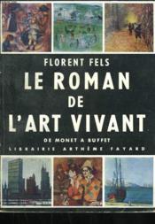 Le Roman De L'Art Vivant. De Monet A Buffet. - Couverture - Format classique