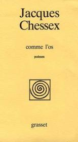 Vente  Comme l'os  - Jacques Chessex - Chessex-J