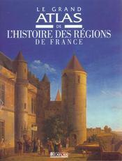 Le Grand Atlas De L'Histoire Des Regions De France - Intérieur - Format classique