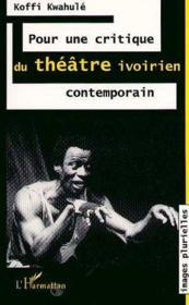 Pour Une Critique Du Theatre Ivoirien Contemporain - Couverture - Format classique