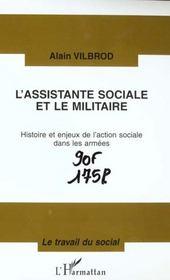 L'Assistante Sociale Et Le Militaire ; Histoire Et Enjeux De L'Action Sociale Dans Les Armees - Intérieur - Format classique