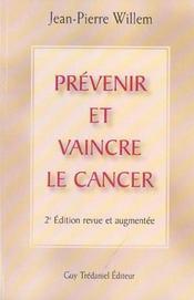 Prevenir Et Vaincre Le Cancer (2e édition) - Intérieur - Format classique