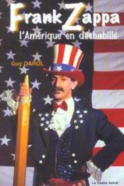 Frank zappa ou l'amerique en deshabille - Couverture - Format classique