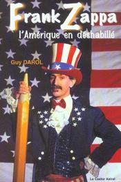 Frank Zappa Ou L'Amerique En Deshabille - Intérieur - Format classique