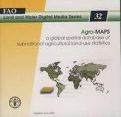 Agro-Maps. A Global Spatial Database Of Subnational Agricultural Land-Use Statistics (Land And Water - Couverture - Format classique