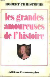 Les Grandes Amoureuses De L'Histoire. - Couverture - Format classique