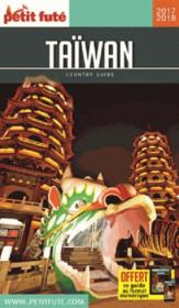 GUIDE PETIT FUTE ; COUNTRY GUIDE ; Taiwan (édition 2017)  - Collectif Petit Fute