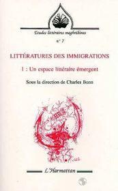 Litteratures Des Immigrations T.1 ; Un Espace Litteraire Emergent - Intérieur - Format classique