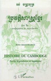 Histoire Du Cambodge ; Partielegendaire Et Lapidaire - Intérieur - Format classique