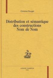 Distribution Et Semantique Des Constructions Nom De Nom - Couverture - Format classique