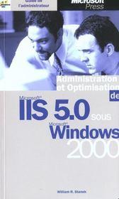 Administration et optimisation ; Microsoft IIS 5.0 sous Windows 2000 - Intérieur - Format classique